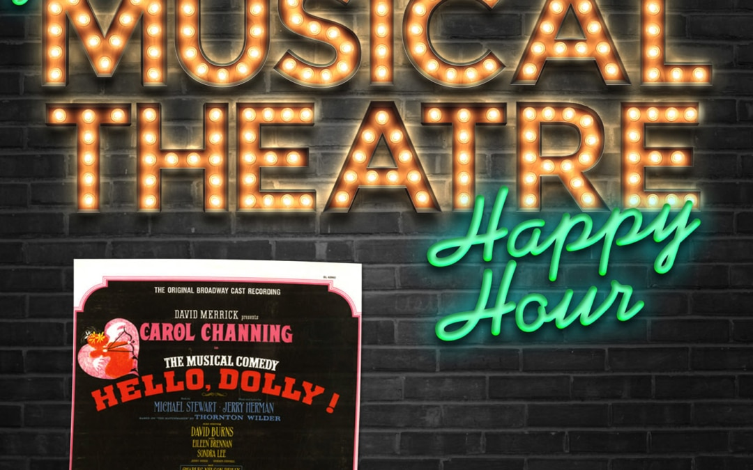 Happy Hour #9: Dinner With Dolly – 'Hello, Dolly!'