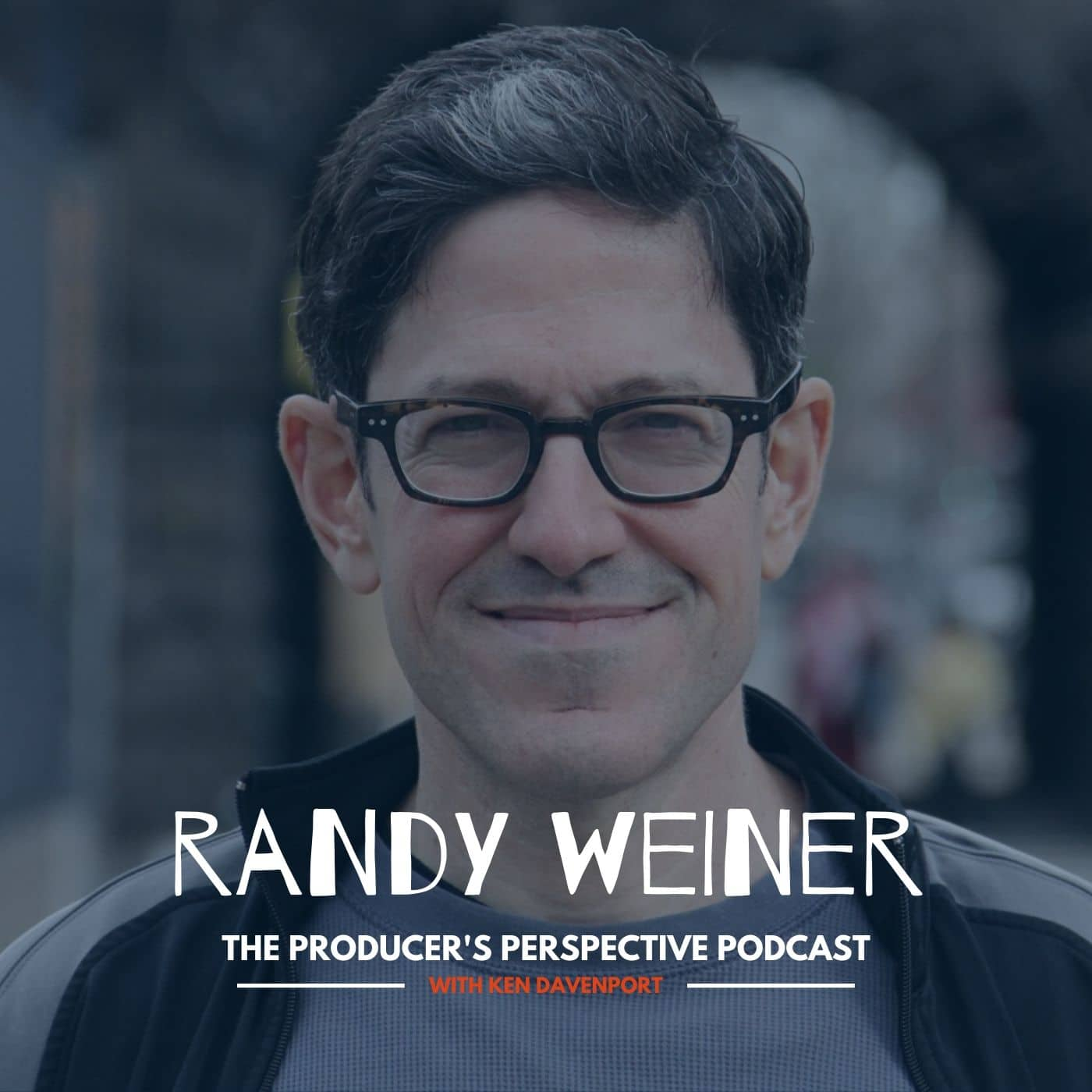 Ken Davenport's The Producer's Perspective Podcast Episode 95 - Randy Weiner
