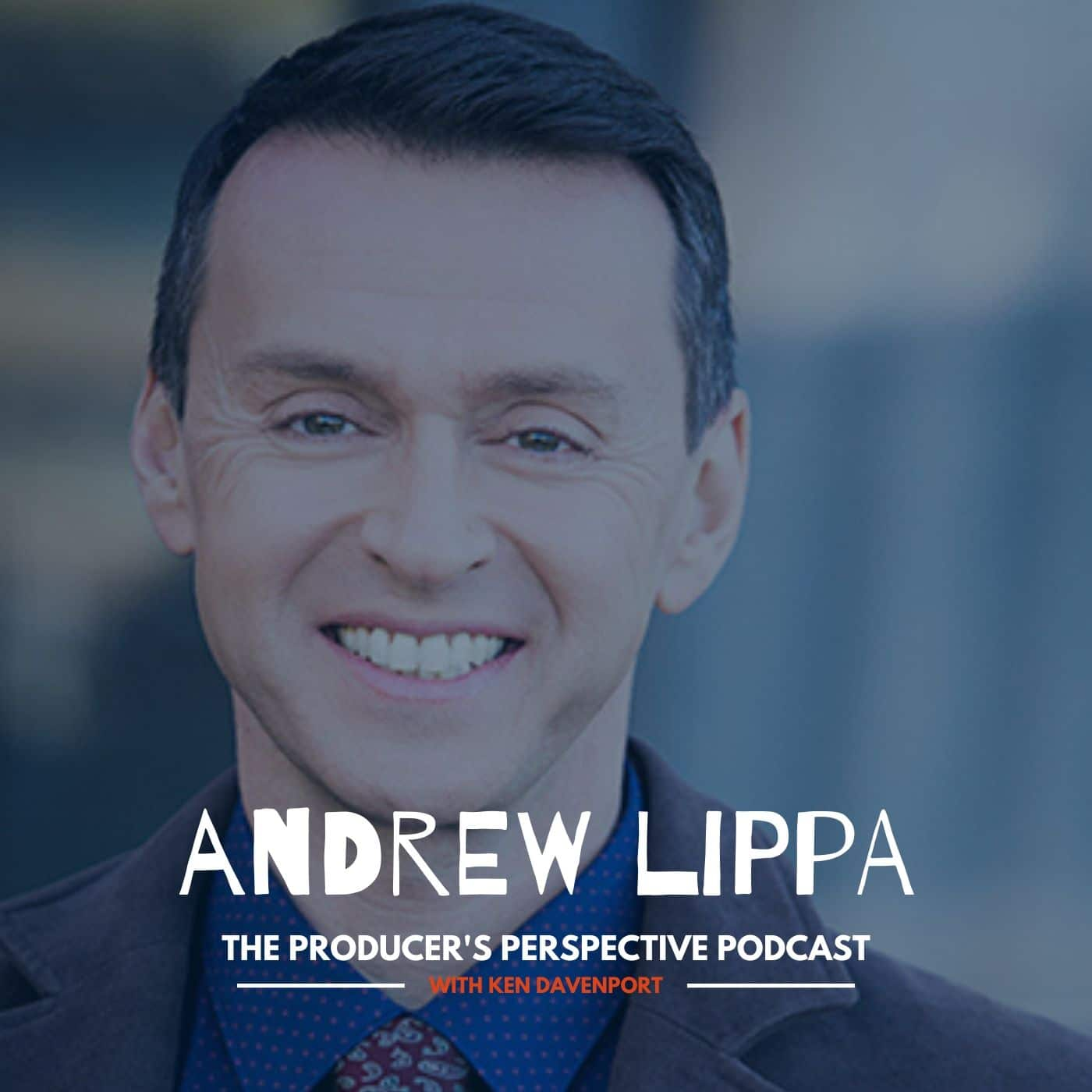 Ken Davenport's The Producer's Perspective Podcast Episode 96 - Andrew Lippa