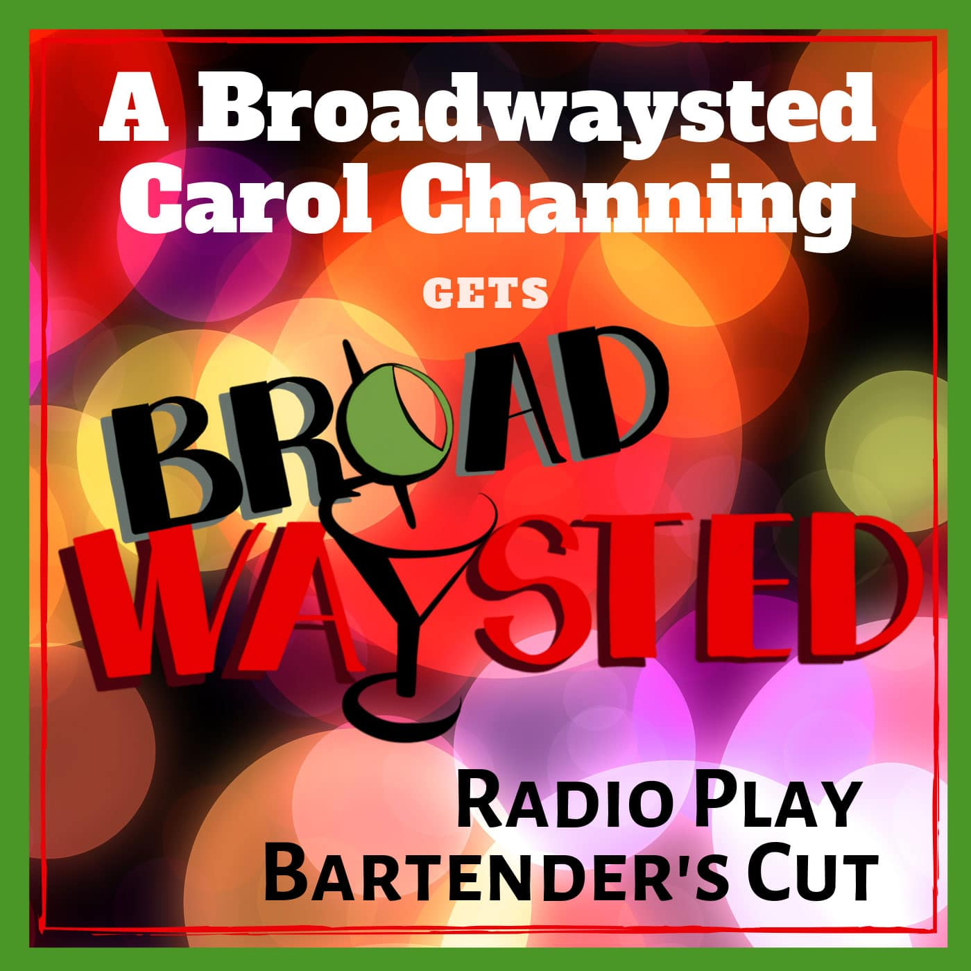 A-Broadwaysted-Carol-Channing-Bartender's-Cut