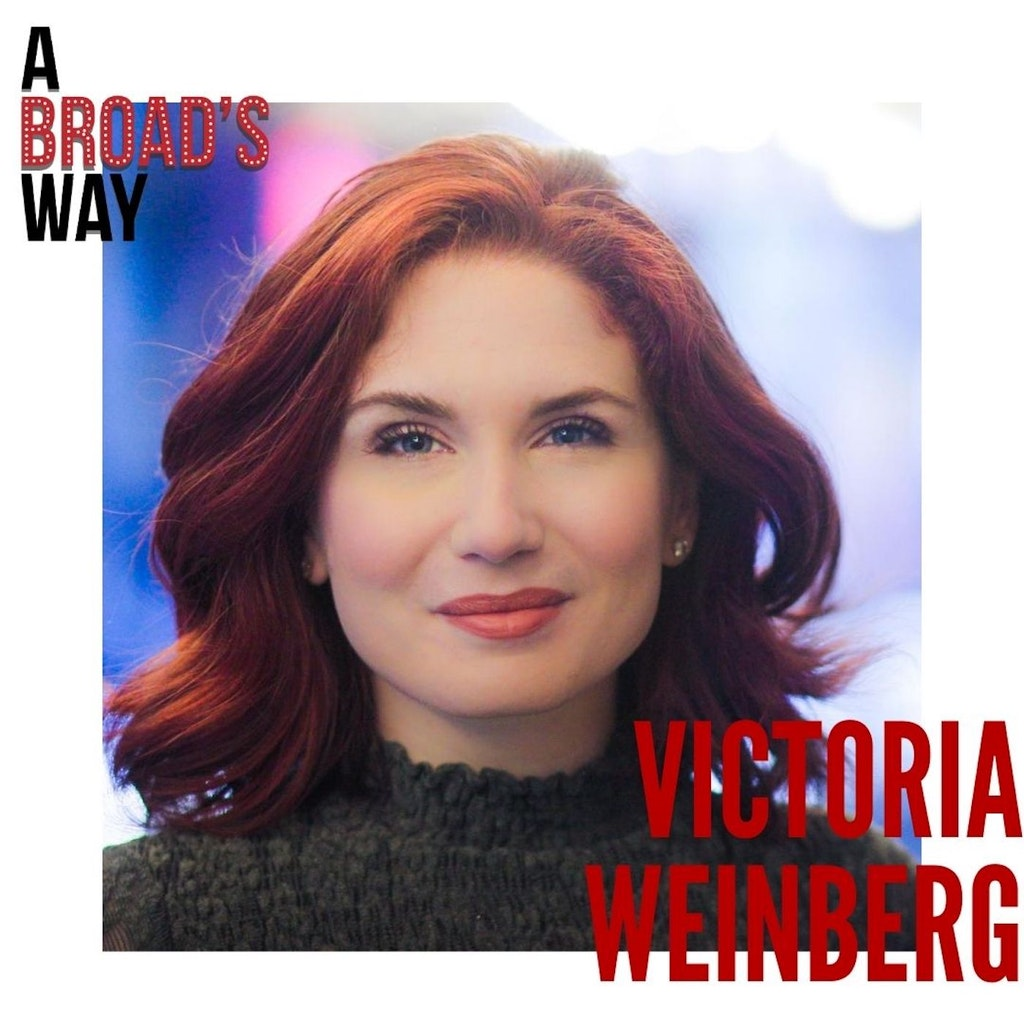 A Broad's Way - Ep 24 - Victoria Weinberg
