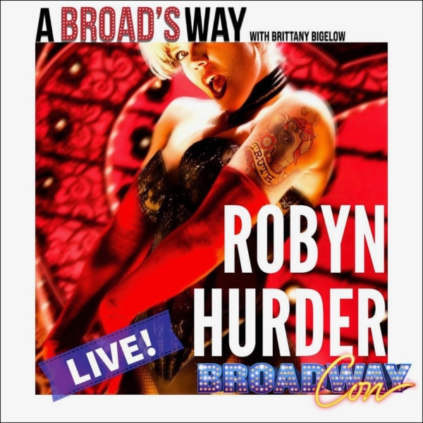 A Broad's Way Episode 12 Robyn Hurder BPN LIVE at BroadwayCon