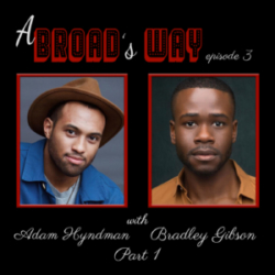 A Broad's Way Ep 3 Adam Hyndam and Bradley Gibson