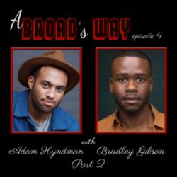 A Broad's Way Ep 4 Adam Hyndam and Bradley Gibson