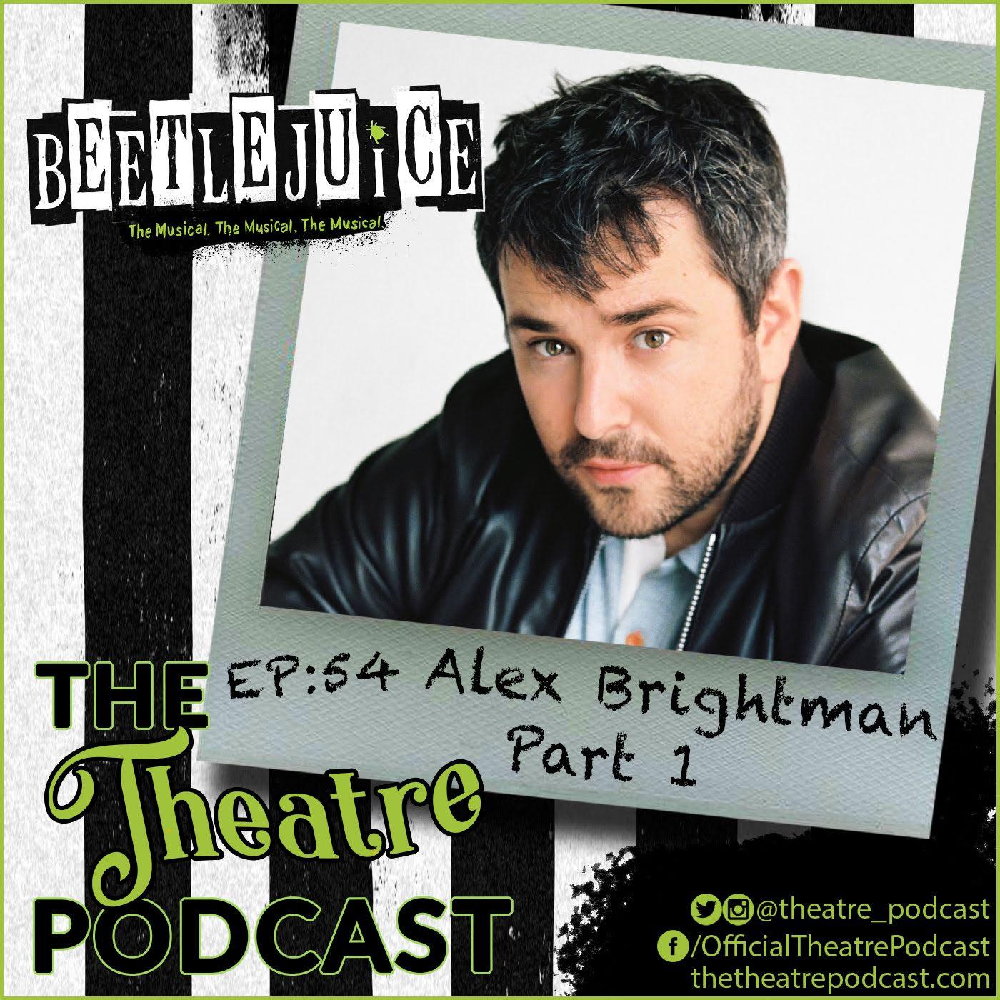 The Theatre Podcast Ep 54 Alex Brightman Pt 1