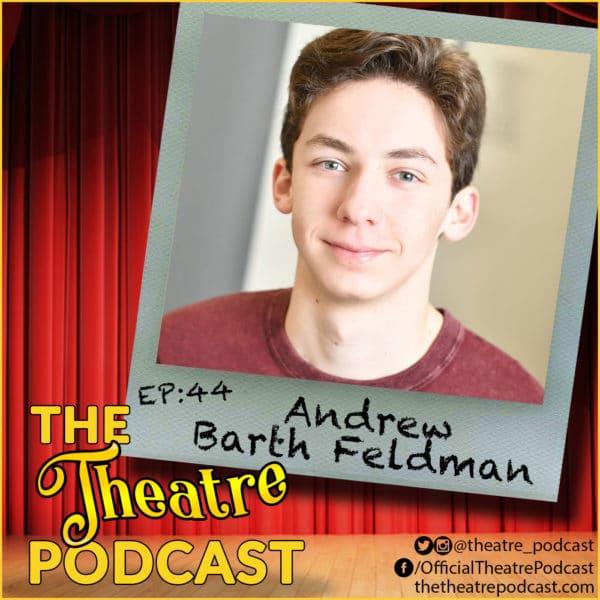 Ep44 - Andrew Barth Feldman