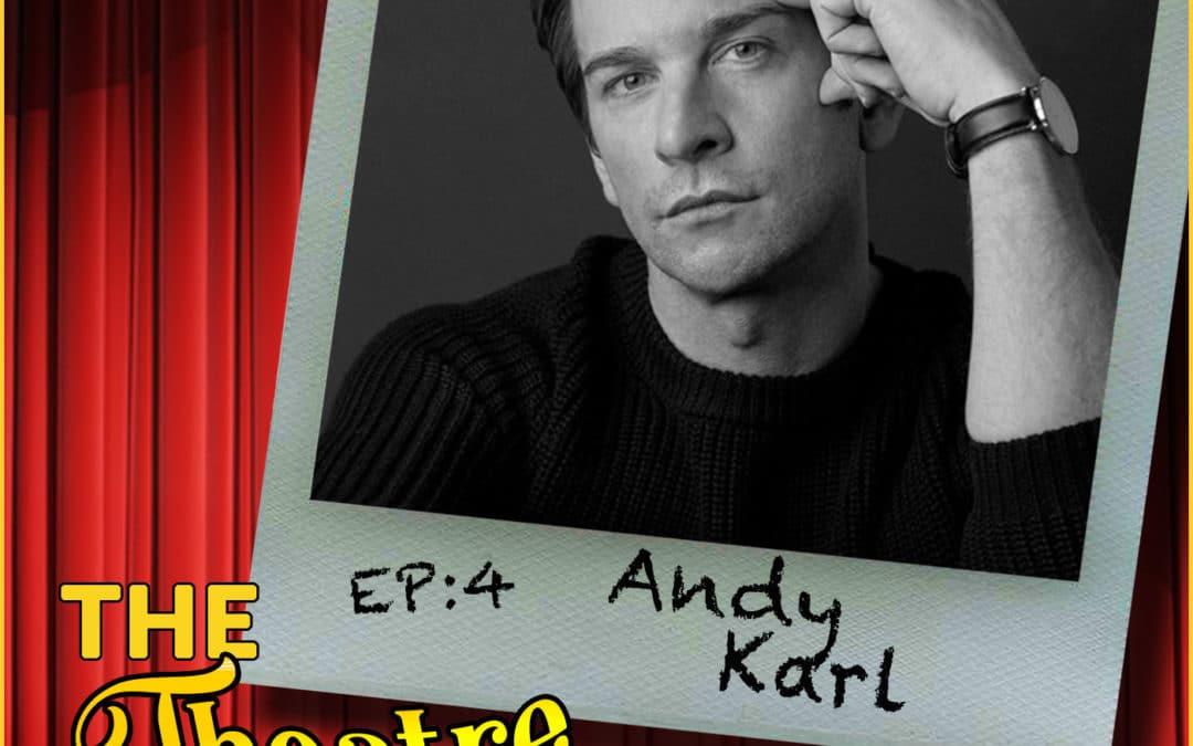 Ep4 – Andy Karl