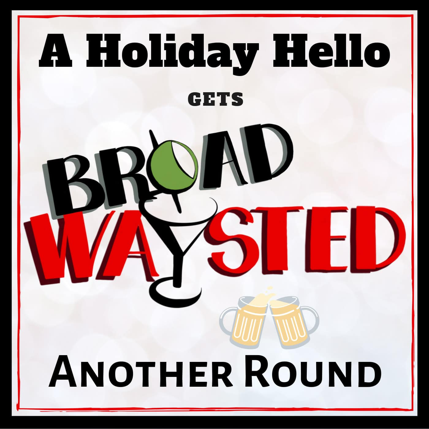 Broadwaysted Another Round Holiday Hello