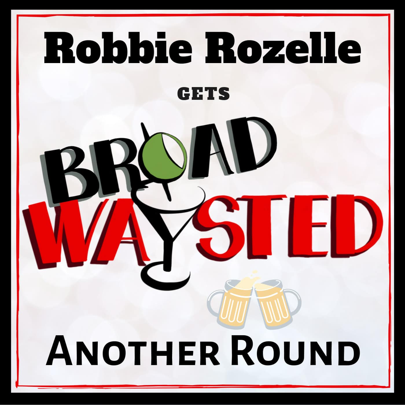 Broadwaysted Another Round Robbie Rozelle