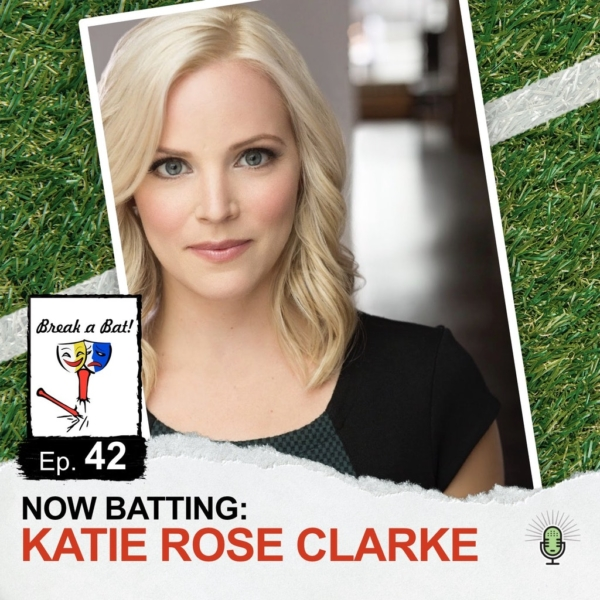 Break A Bat! - #42 - Now Batting: Katie Rose Clarke
