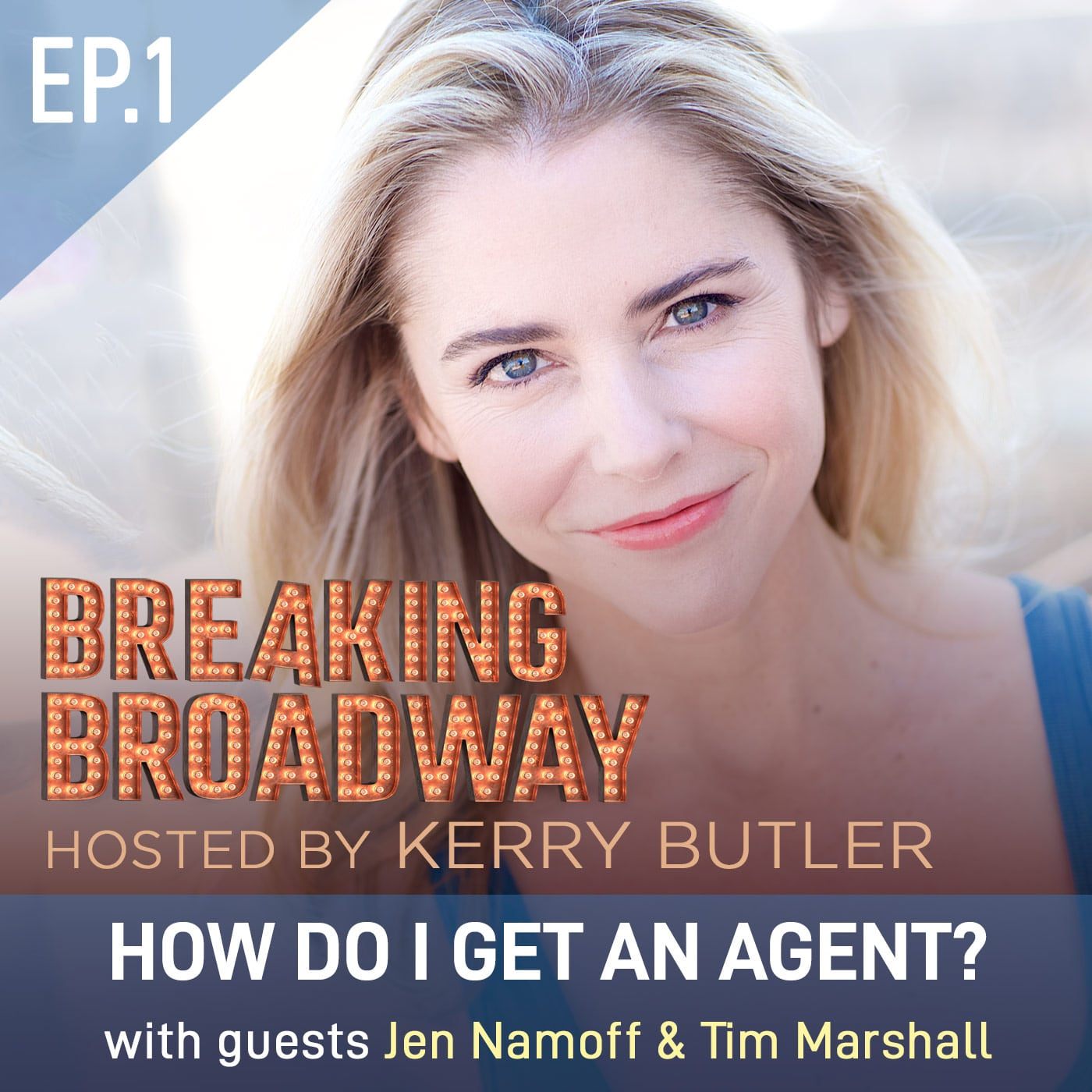 Breaking Broadway Kerry Butler Ep1 Jen Namoff Tim Marshall