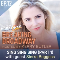 Breaking Broadway Episode 12 Sierra Boggess BroadwayCon 2020