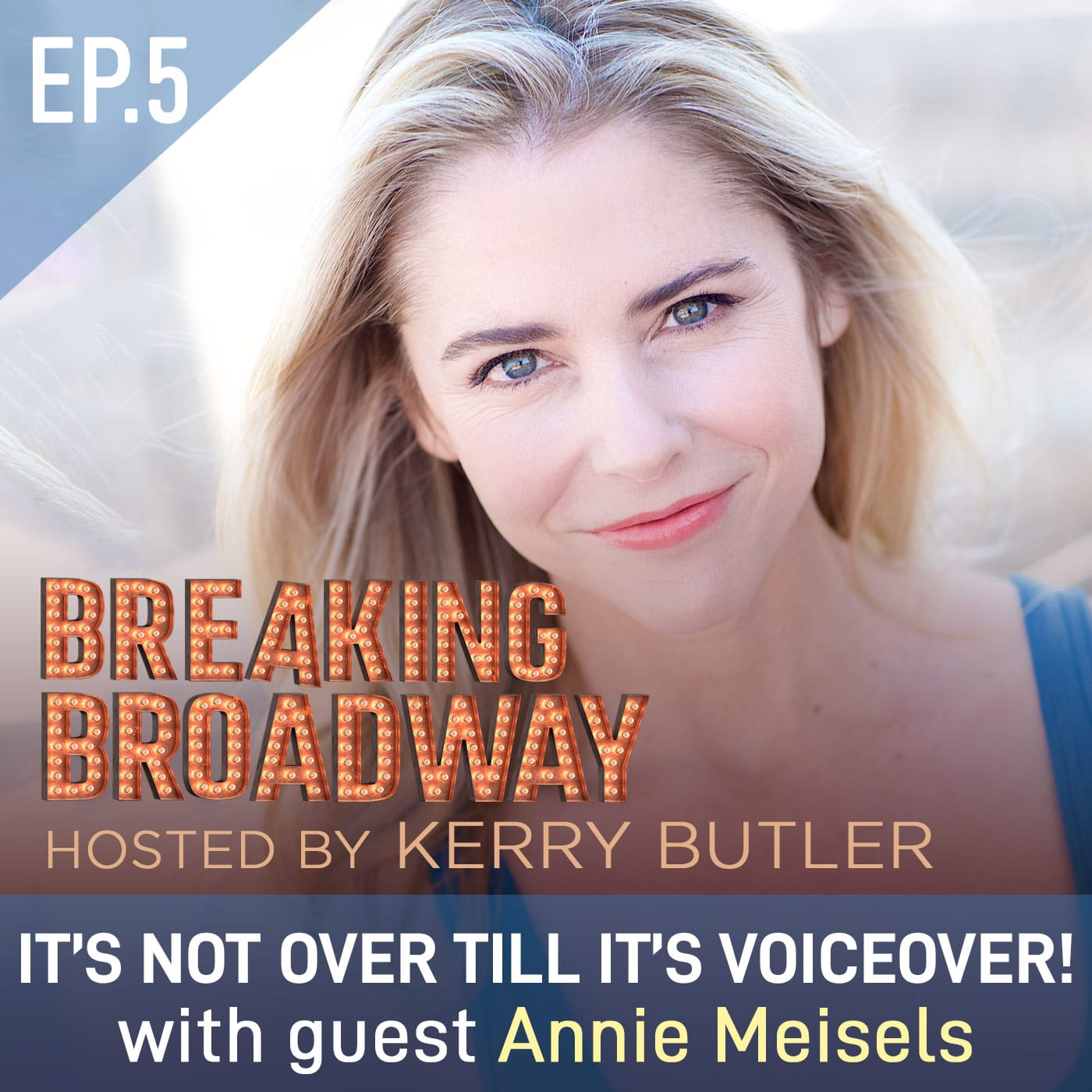 Breaking Broadway with Kerry Butler Episode 5 Guest Annie Meisels