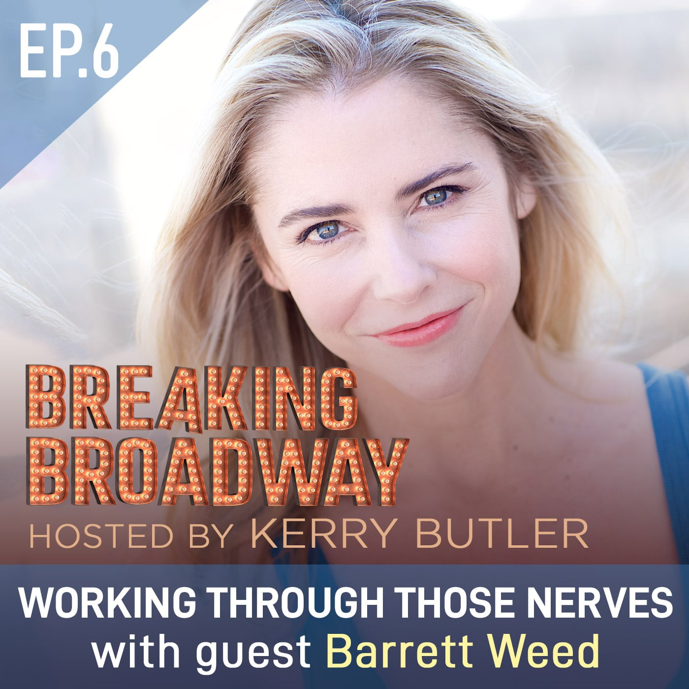 Breaking Broadway with Kerry Butler Episode 6 Guest Barrett Weed