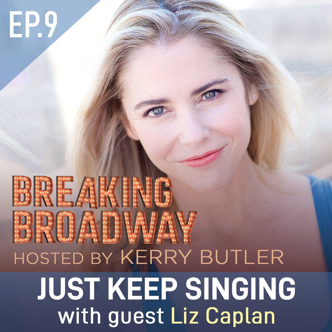 Breaking Broadway w/ Kerry Butler Episode 9 Guest Liz Caplan