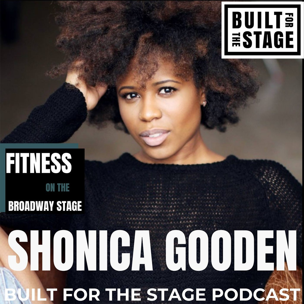 Built For The Stage Podcast - #75 - Shonica Gooden
