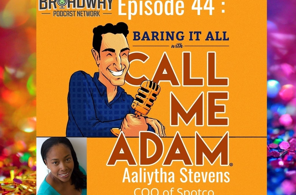 Episode #44: Aaliytha Stevens, COO of Spotco, Broadway's #1 Ad Agency
