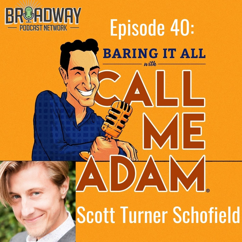 Baring It All with Call Me Adam - Episode #40: Transgender Actor Scott Turner Schofield Interview