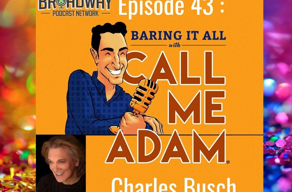 Episode 43: Charles Busch Interview EXCLUSIVE: The other side of his artistry: Painting & Drawing