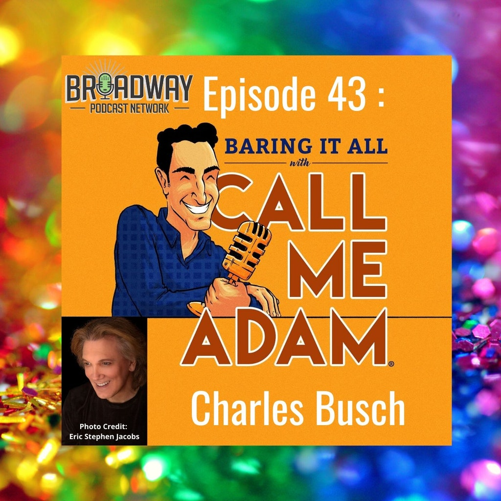 Baring It All with Call Me Adam - Episode 43: Charles Busch Interview EXCLUSIVE: The other side of his artistry: Painting & Drawing