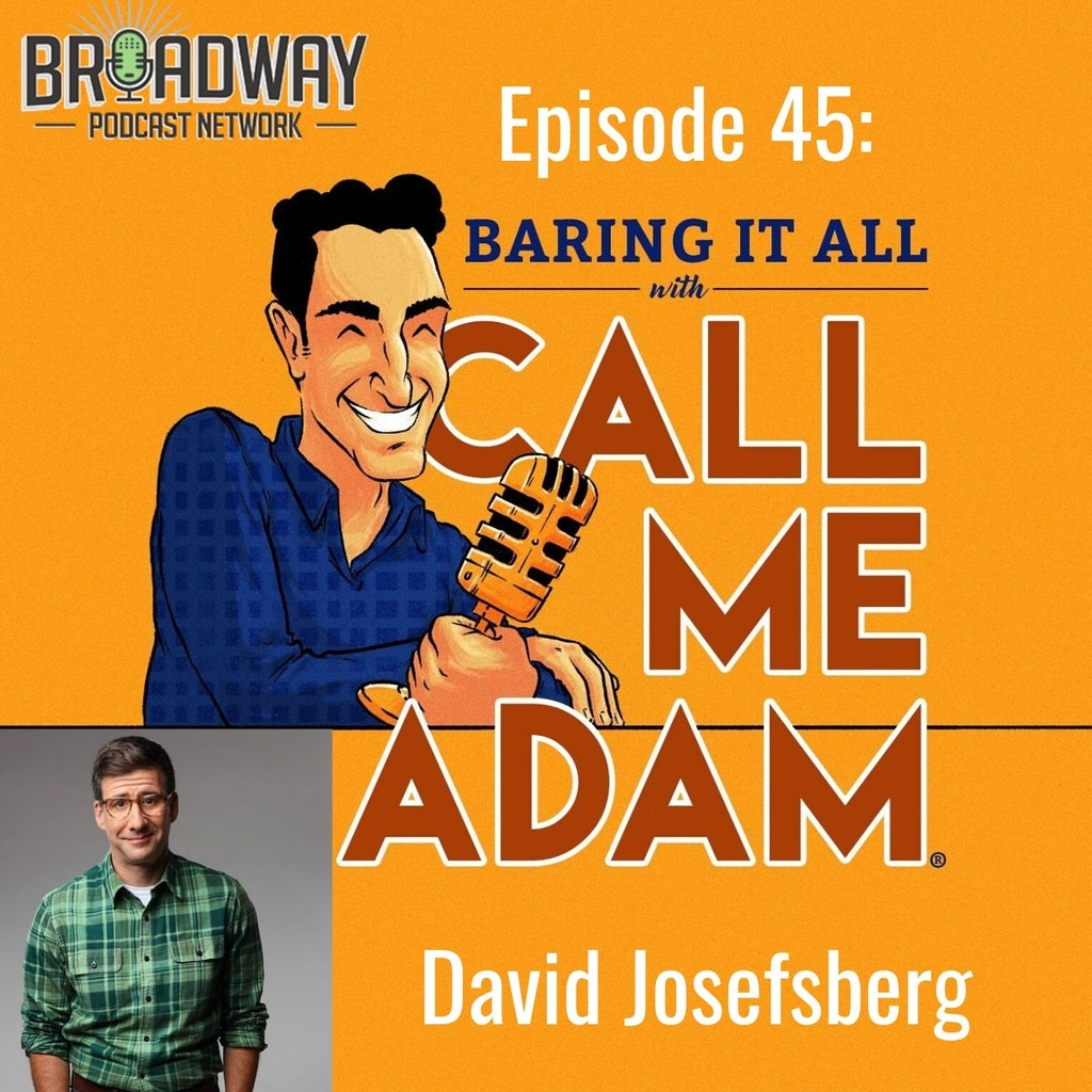 "Baring It All with Call Me Adam - Episode 45: David Josefsberg Interview: ""Beetlejuice"" ""Altar Boyz"""