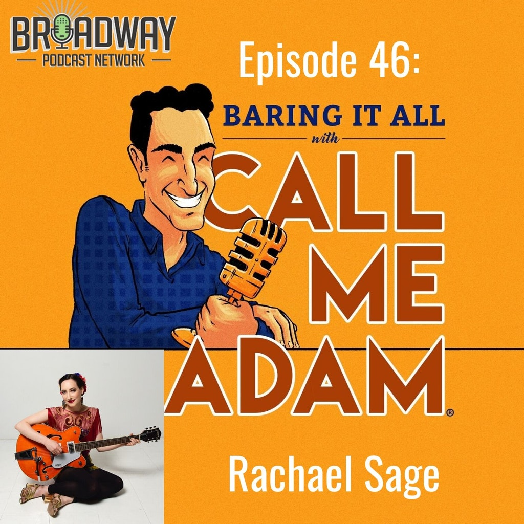 Baring It All with Call Me Adam - Episode #46 - Alt/Pop singer/songwriter Rachael Sage
