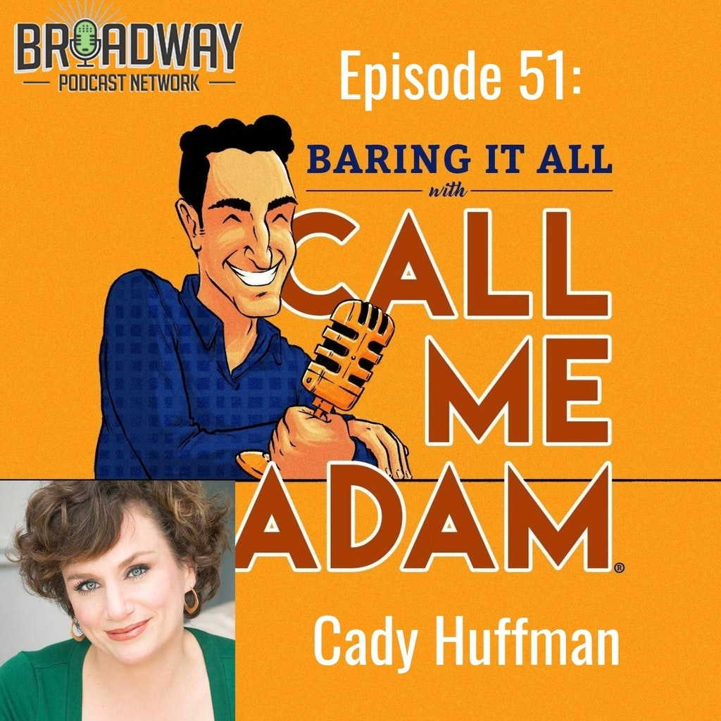 Baring It All with Call Me Adam - Episode #51 - Cady Huffman