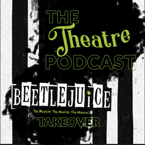 Beetlejuice the musical - The Theatre Podcast