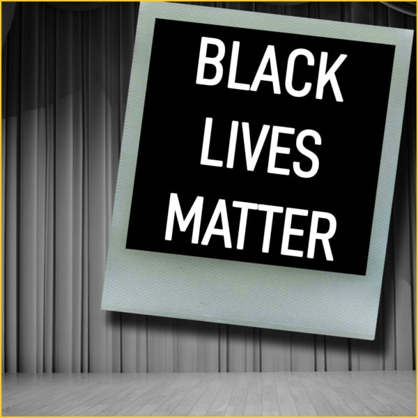 The Theatre Podcast Ep94 - BLACK LIVES MATTER