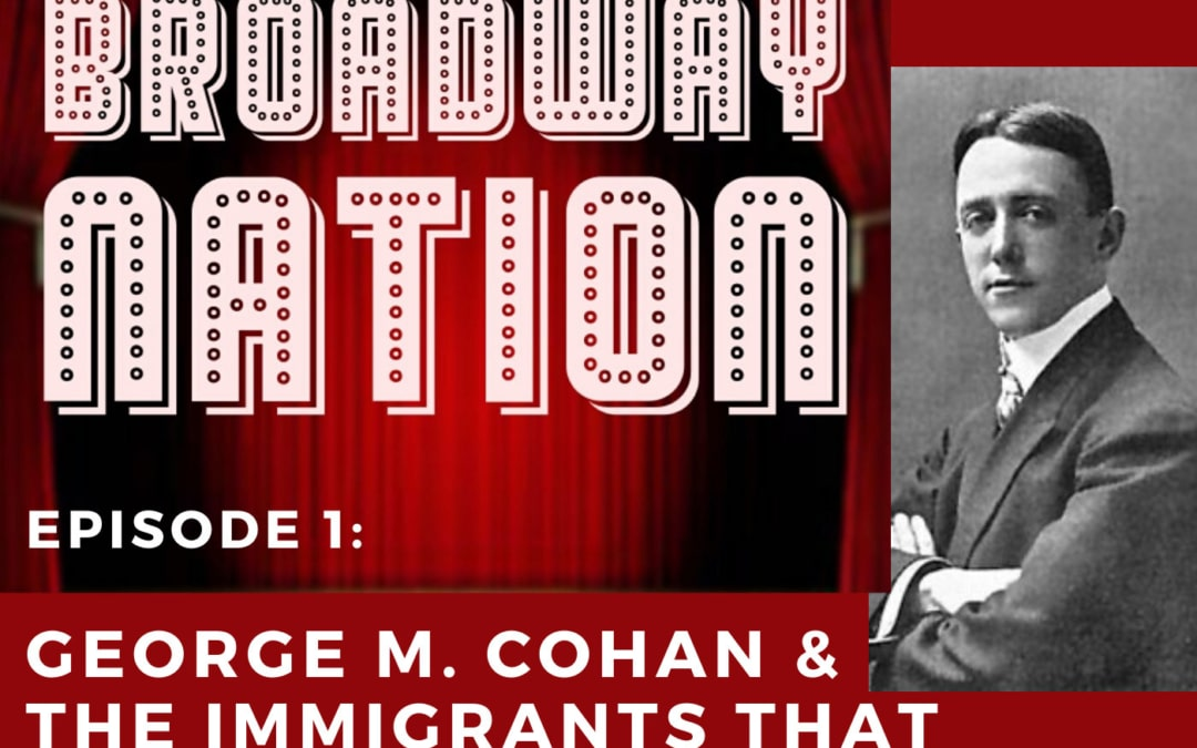 "Episode 1 – ""Yearning To Breathe Free"": The Immigrants That Invented Broadway, Part 1"
