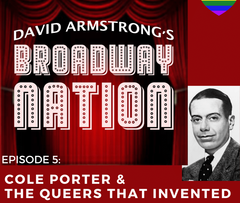 Episode 5: Cole Porter & The Queers That Invented Broadway