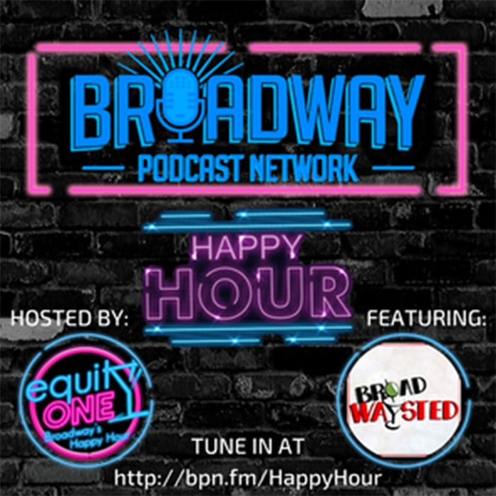 Equity One: Broadway's Happy Hour - BPN Happy Hour: Broadwaysted