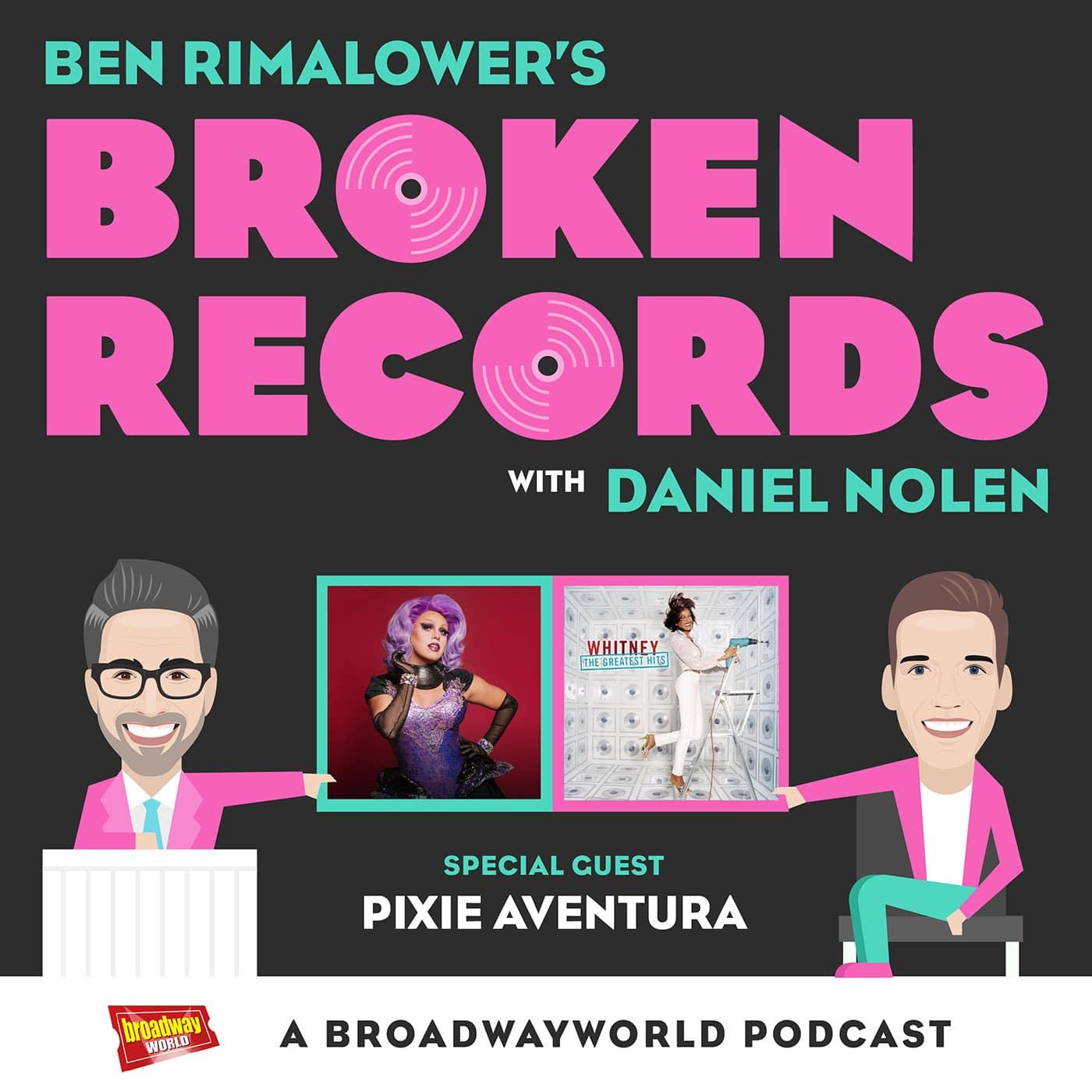 Ben Rimalower's Broken Records Episode 16 Pixie Aventura