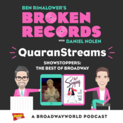Ben Rimalower's Broken Records - Episode 29: QuaranStreams (Showstoppers: The Best of Broadway)