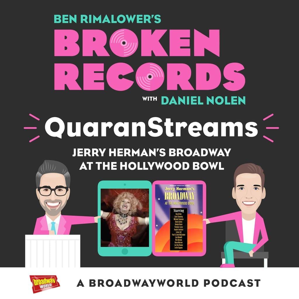 Ben Rimalower's Broken Records - Episode 30: QuaranStreams (Jerry Herman's Broadway)