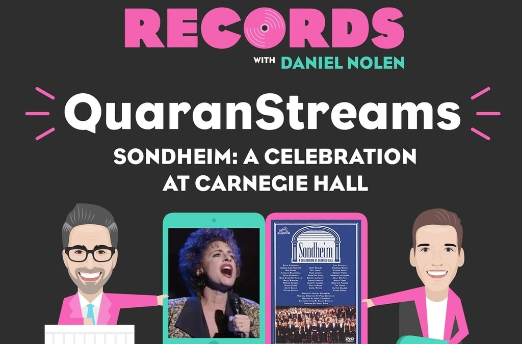 Episode 33: QuaranStreams (Sondheim: A Celebration at Carnegie Hall)
