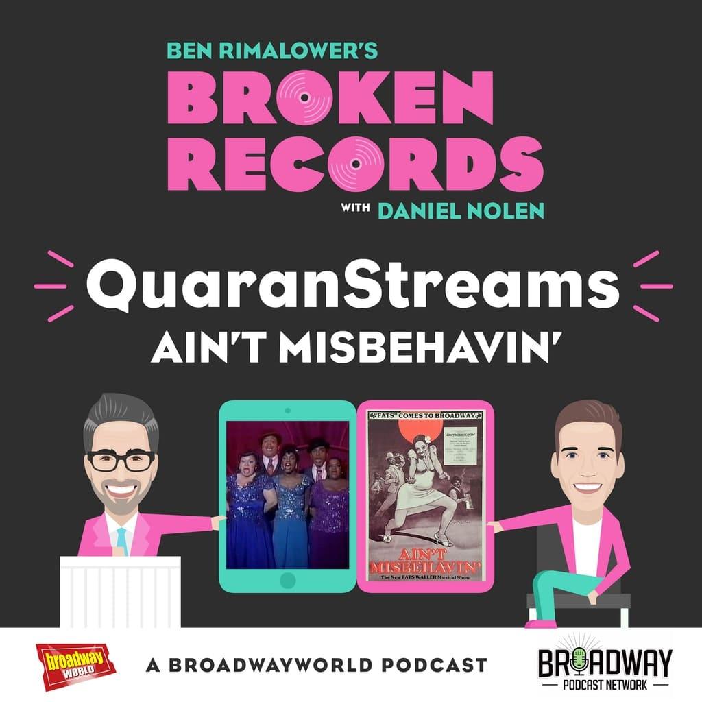 Ben Rimalower's Broken Records - Episode 35: QuaranStreams (Ain't Misbehavin')