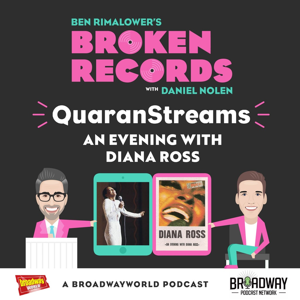 Ben Rimalower's Broken Records - Episode 38: QuaranStreams (An Evening with Diana Ross)