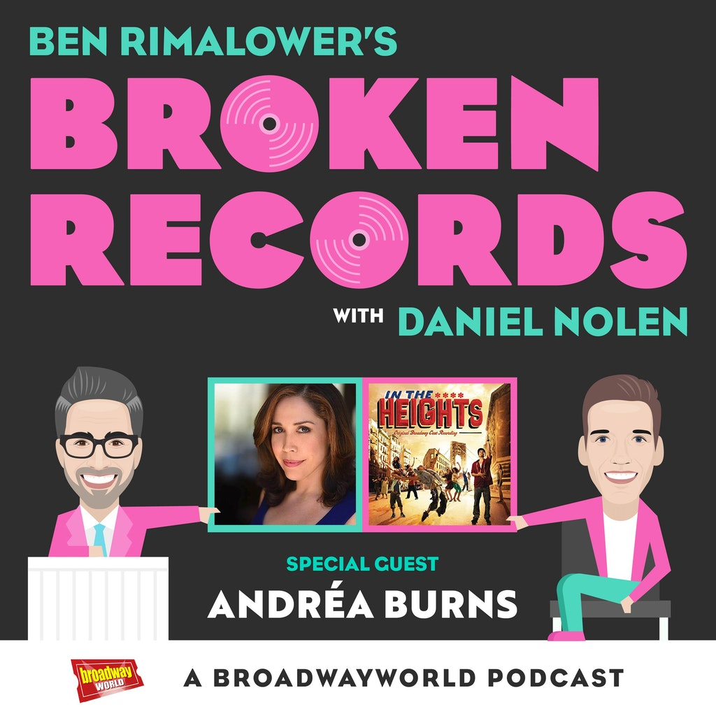 Ben Rimalower's Broken Records - Episode 39: Andréa Burns (In the Heights)