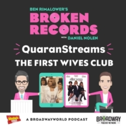 Ben Rimalower's Broken Records - Episode 43: QuaranStreams (The First Wives Club)
