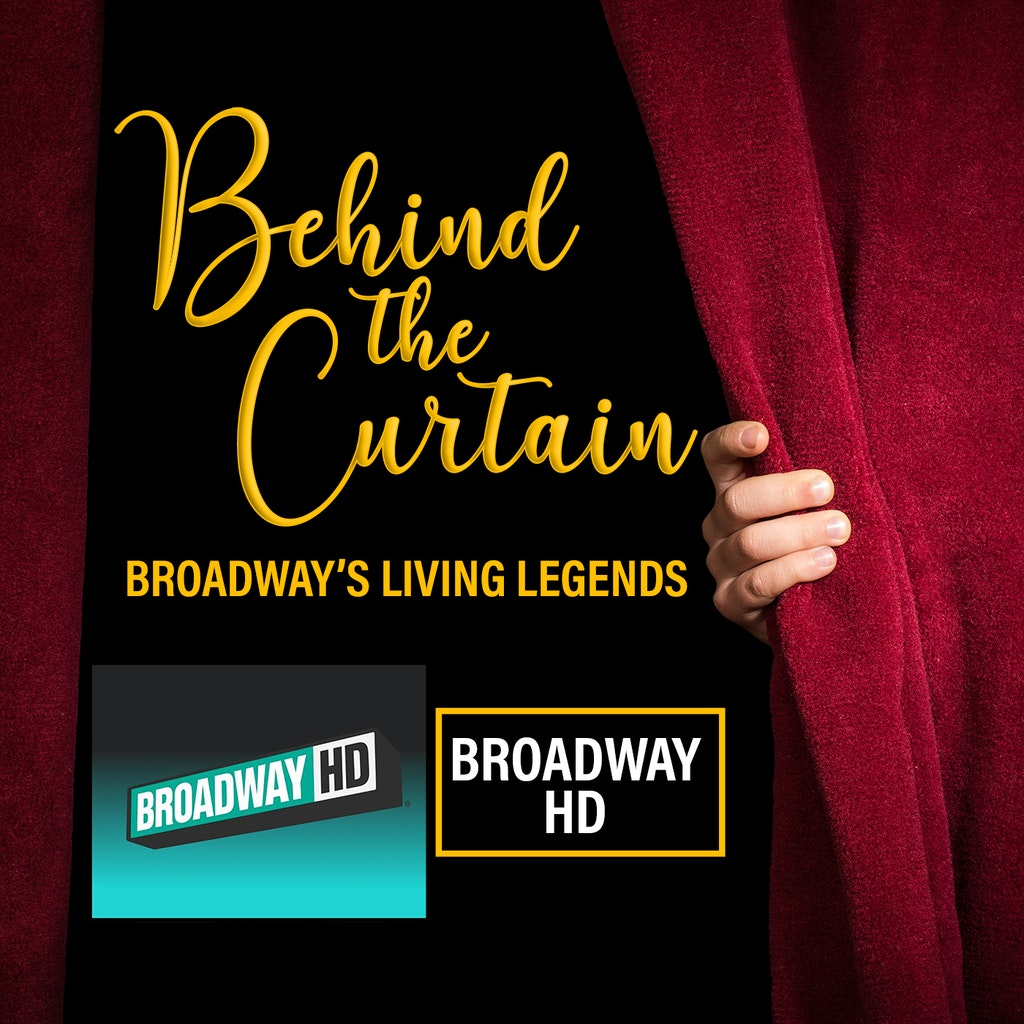 Behind the Curtain: Broadway's Living Legends - #217 THE HISTORY OF BROADWAY HD with co-founders Bonnie Comley & Stewart Lane