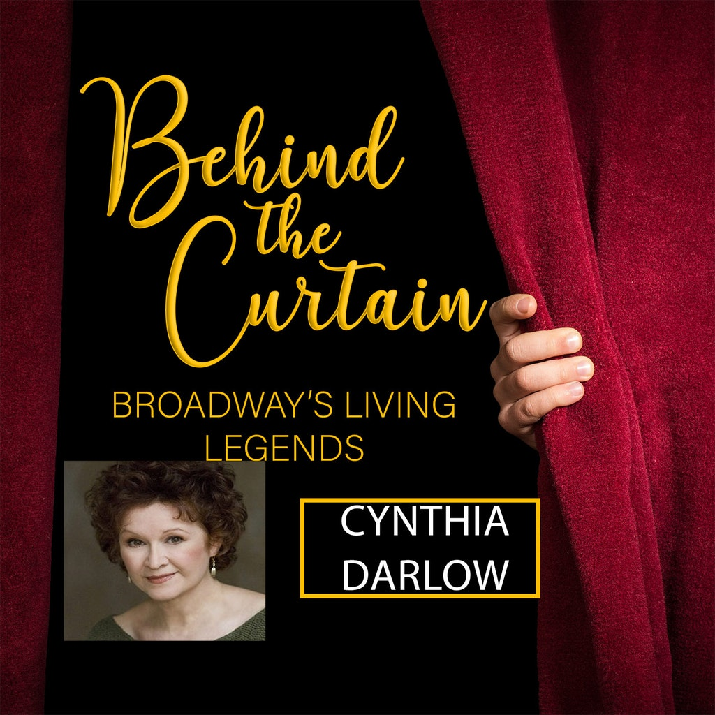 Behind the Curtain: Broadway's Living Legends - #218 CYNTHIA DARLOW, Actress