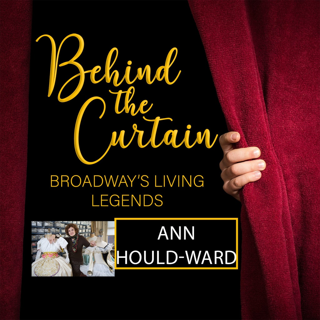 Behind the Curtain: Broadway's Living Legends - #229 ANN HOULD-WARD