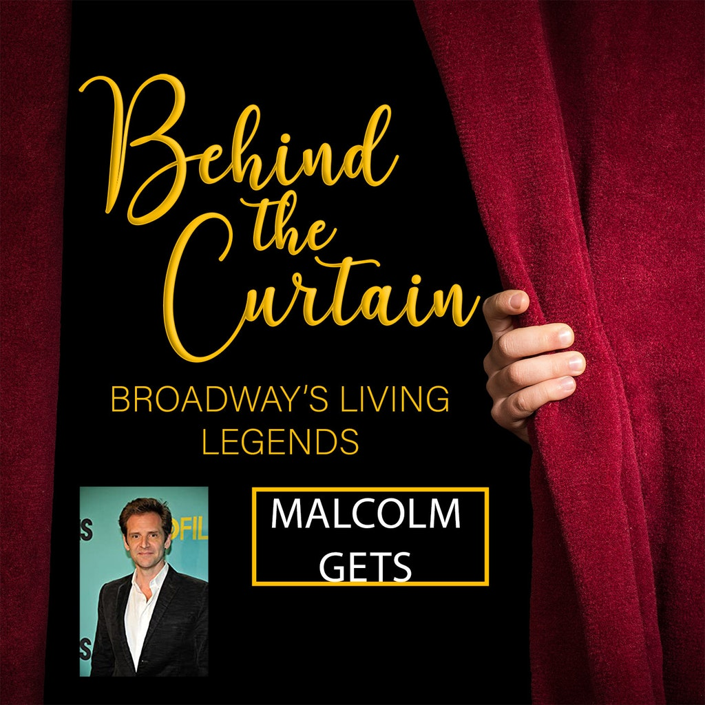 Behind The Curtain Episode 230 Malcolm Gets