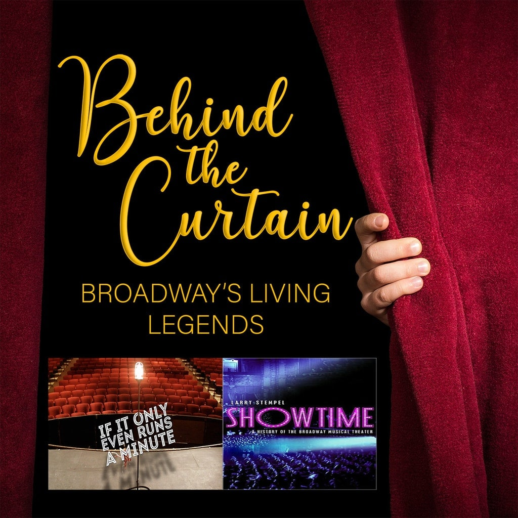 Behind the Curtain: Broadway's Living Legends - Our Favorite Things #217: If It Only Even Runs A Minute