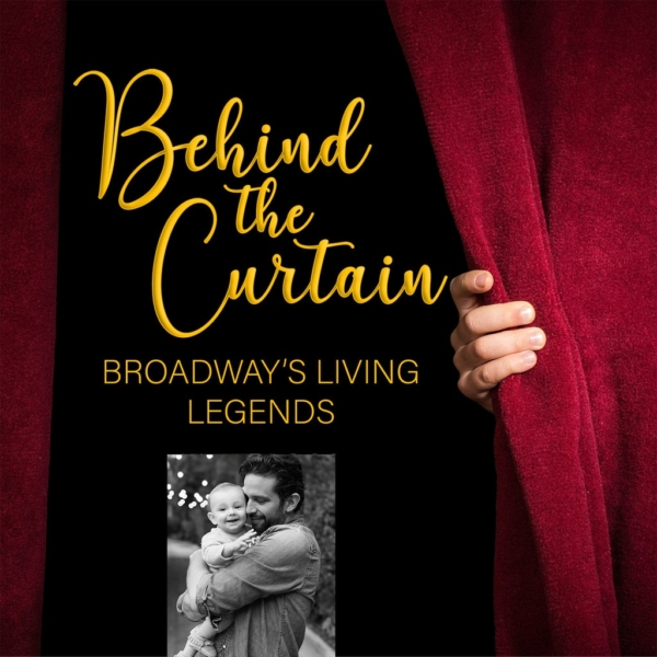 Behind the Curtain: Broadway's Living Legends - Our Favorite Things #223: Nick Cordero