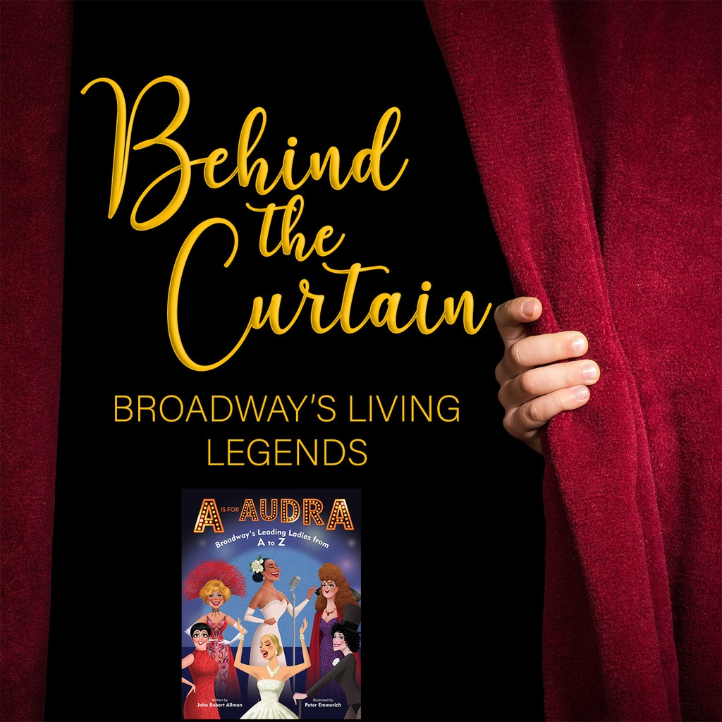 Behind the Curtain: Broadway's Living Legends - Our Favorite Things #224: A is for Audra & The Story of Musicals