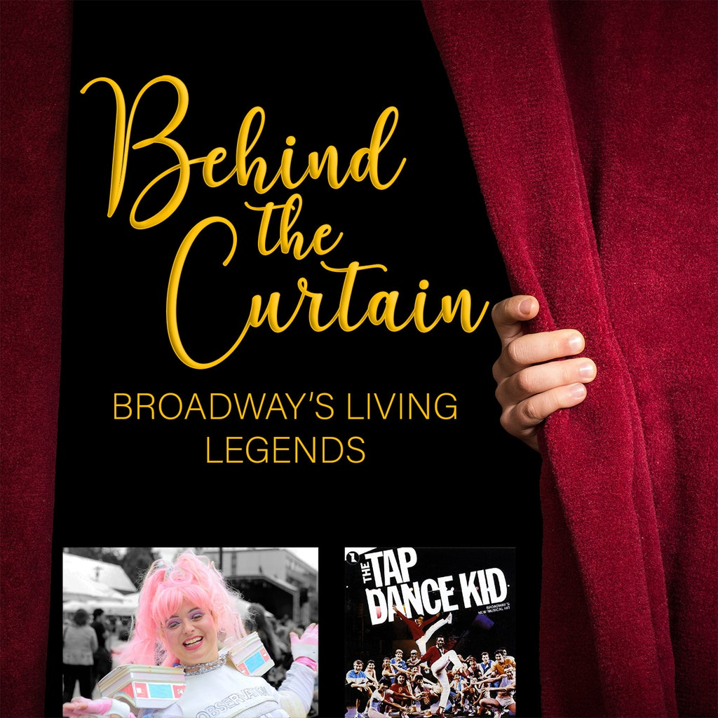 Behind the Curtain: Broadway's Living Legends - Our Favorite Things #226: Repeat Attenders & The Tap Dance Kid