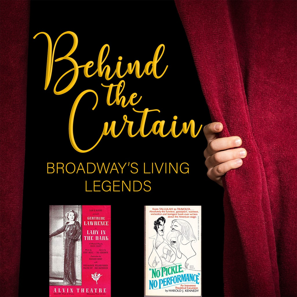 Behind the Curtain: Broadway's Living Legends - Our Favorite Things #228