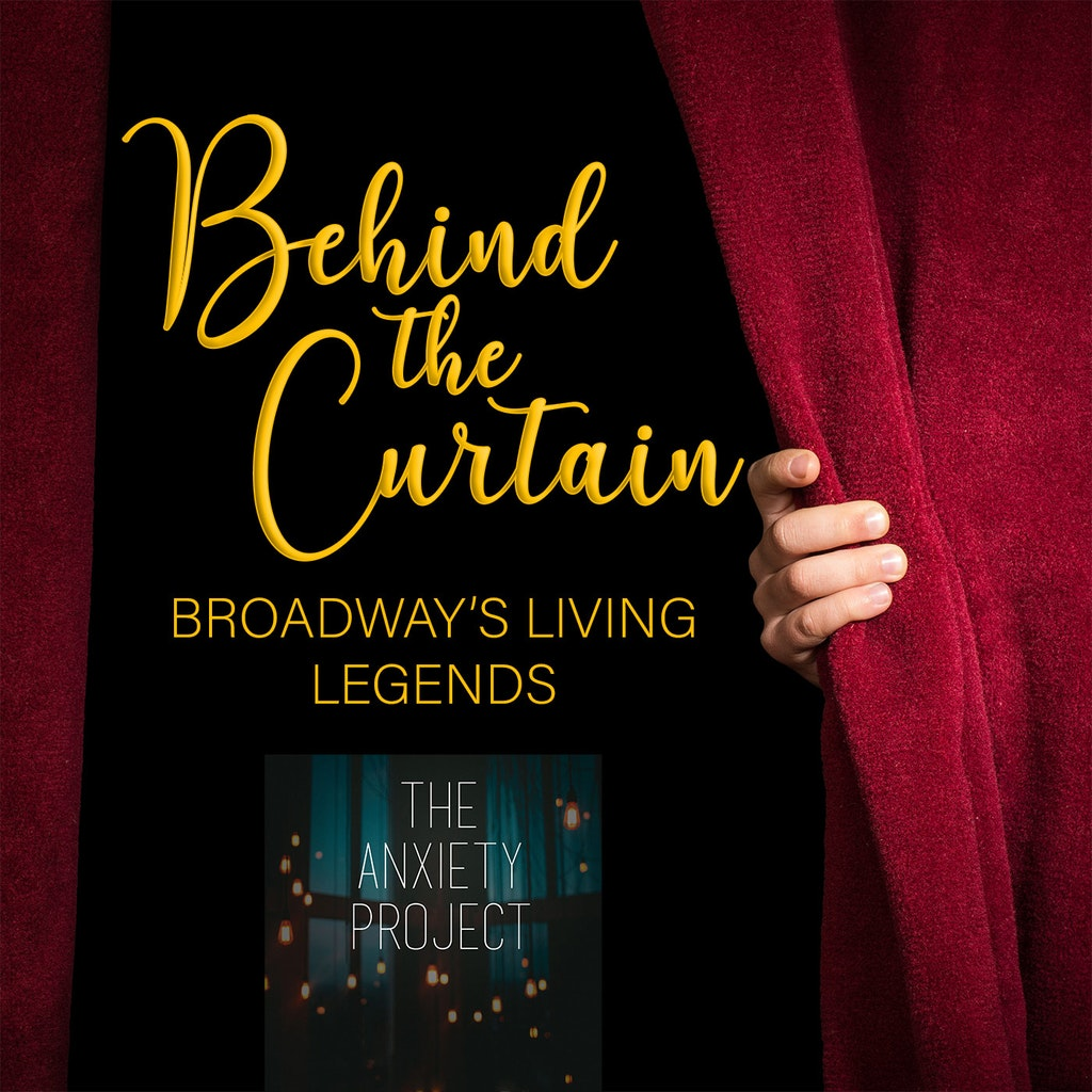 Behind the Curtain - Our Favorite Things #230: The Anxiety Project